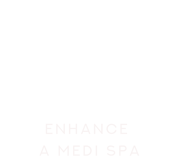 Enhance_Medical Esthetics Boise